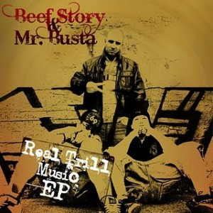 Beef Story & Mr.Busta - Real Trill Music EP